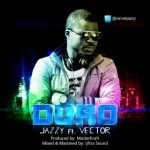Jazzy – Duro Ft Vector