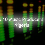 Who Do This Beat?… Top 10 Music Producers In Nigeria