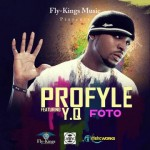 New Music: Profyle – Foto ft. YQ