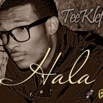 New Music: TeeKlef – Hala