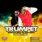 New Music: Burna Boy – Trumpet Ft Davido
