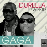 New Music: Durella – Gaga ft. WizKid