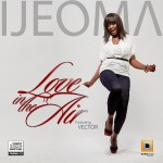 New Music: Ijeoma – Love in the Air Ft Vector