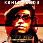 Kahli Abdu – Rebel Music: The Rebel Friday Compilation, Season 1 [Mixtape]