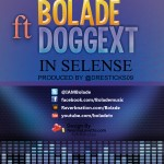 New Music: Bolade – Selense Ft Doggext