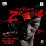 New Music : Terry Tha RapMan – Zombie