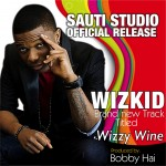 [ThrowBack] – Wizkid – Wizzy Wine Ft WillyBang & Ishauyau