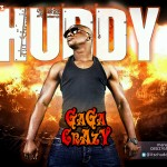 Chuddy K – Gaga Crazy