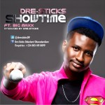 Dre -Sticks  – Show Time