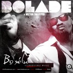 New Music: Bolade – Bosibi [Come Here] Ft Vector