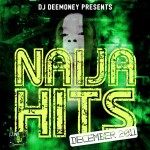 DJ DEE MONEY Presents Naija Hits December 2011