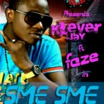 New Music: Klever Jay – Sme Sme Ft Faze