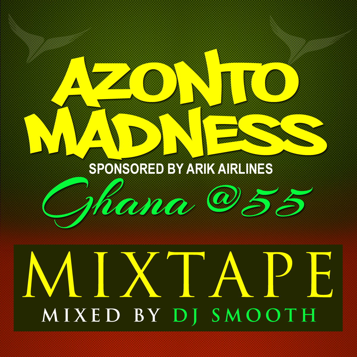 DJ Smooth Presents AZONTO MADNESS MIXTAPE