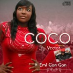 New Music : CoCo – Emi Gan Gan Ft Vector