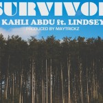 New Music: Kahli Abdu – Survivor ft. Lindsey