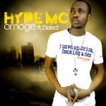 Music: Hype MC – Omoge ft Dialect