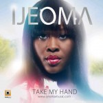 New Music: Ijeoma – Take My Hand