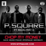 Premiere: P-Square – Chop My Money [Remix] Ft Akon & May D