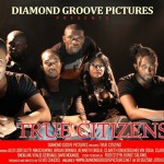 Nollywood Trailer: True Citizens Starring Uti Nwachuwku, Bryan Okwara & Clara Iweh