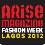ARISE Fashion Week 2012 is Here!!!