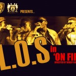 New Video: L.O.S – On Fire