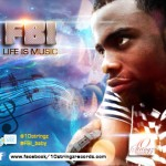 New Music: FBI – Life is Music Ft Vector & Zephyre