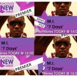 "MI To Premiere Video For ""7 Days"" On MTV Base + Behind The Scenes Of The Video Shoot"