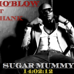 New Music : Mo'blow – Sugar Mummy [Remix] Ft Shank