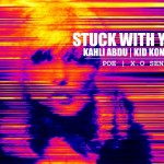 New Music: Kahli Abdu – Stuck With You ft. Poe & X.O Senavoe