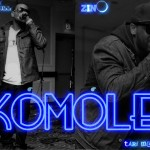 New Music : Zino – Komole Ft Churchill