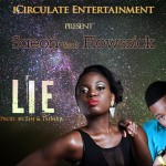 ICirculate Entertainment Presents: Saeon – Lie Ft Flowssick
