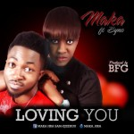 Music: Maka – Loving You Ft Byno