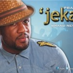 New Video: Praiz – Jekalo