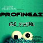 Profingaz – Ibo Kwenu + Don't Dull [Freestyle]