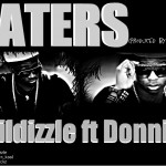 New Music: Phildizzle – Haters Ft. Donnie
