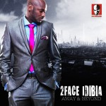 Album Review: 2face – Away & Beyond + TrackListen: Ihe Neme