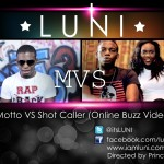 Video: Luni – Motto vs Shot Caller