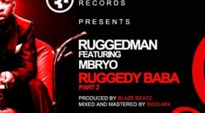 New Music: RuggedMan – Ruggedy Baba [Part 2] ft. MBryo