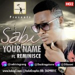 New Music: Sabi – Your Name Ft Reminisce