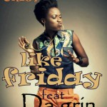 Premiere: Ms. Chief – Like Friday Ft Dagrin