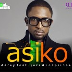 New Music: Darey – Asiko Ft Jozi & IcePrince