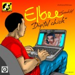 New Music: Elbee – Digital Chick ft. Samklef