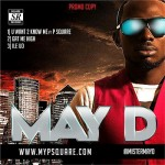 New Music: May D –  U want 2 Know Me Ft Psquare  + Gat Me High