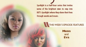 Muna & Eva To Be Featured On This Week's BET Spotlight