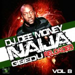 DJ Dee Money Presents Naija Gbedu Reloaded Vol 8