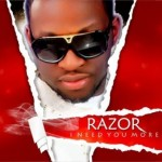 Bubbling Under | Razor –  I Need You More Ft Tosin