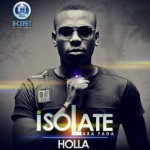 Premiere – Isolate Arafada – Holla