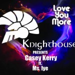 New Music: Casey Kerry – Love You More ft. Iye