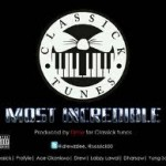 New Music: Sossick, Profyle, Ace Okonkwo, Drew, Labzy Lawal, Dharsaw and Yung Soss – Most Incredible