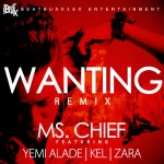 New Music: Ms. Cheif – Wantin (Remix) ft. Yemi Alade, Kel & Zara